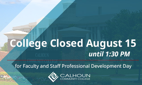 College Closed august 15 until 1:30 PM for faculty and staff professional development day.