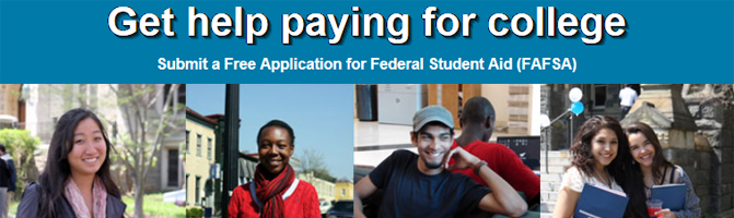 Get help paying for college! Submit a Free Application for Student Aid (FAFSA)