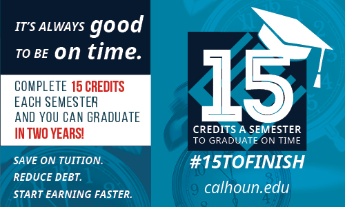 15 Credits to finish on time! Complete 15 credits each semester and you can graduate in 2 year! Save tuition, reduce debt, start earning faster.