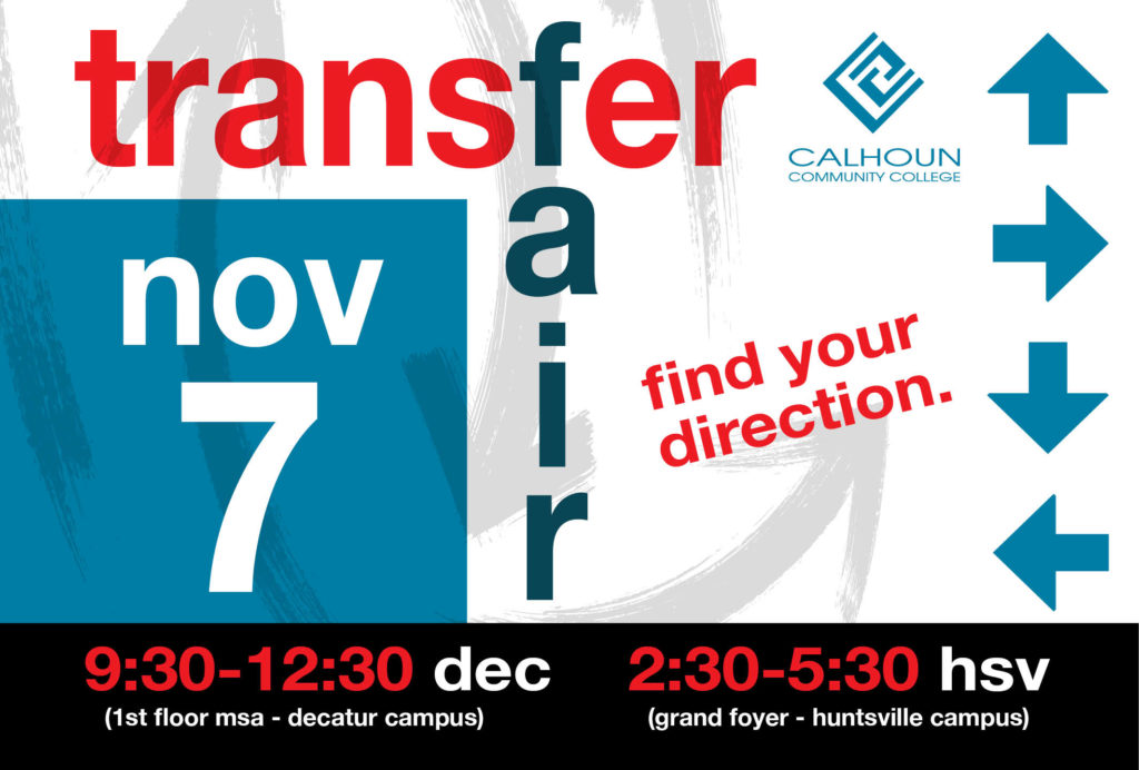Transfer Fair - find your direction. Nov 7, 2018. 9:30-12:30 in Decatur and 2:30-5:30 in Huntsville