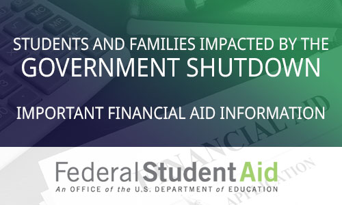 Students and Families impacted by the Government Shutdown - important Financial Information