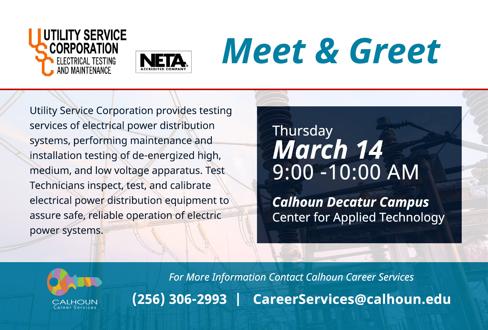 Meet and Greet 03-14-2019 9:00 AM Utility Service Corporation provides testing services of electrical power distribution systems, performing maintenance and installation testing of de-energized high, medium, and low voltage apparatus. Test Technicians inspect, test, and calibrate electrical power distribution equipment to assure safe, reliable operation of electric power systems.
