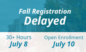 Fall registration Delayed